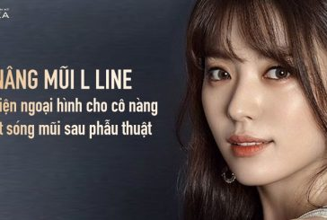 Nâng mũi L line cải thiện ngoại hình cho cô nàng bị tụt sóng mũi