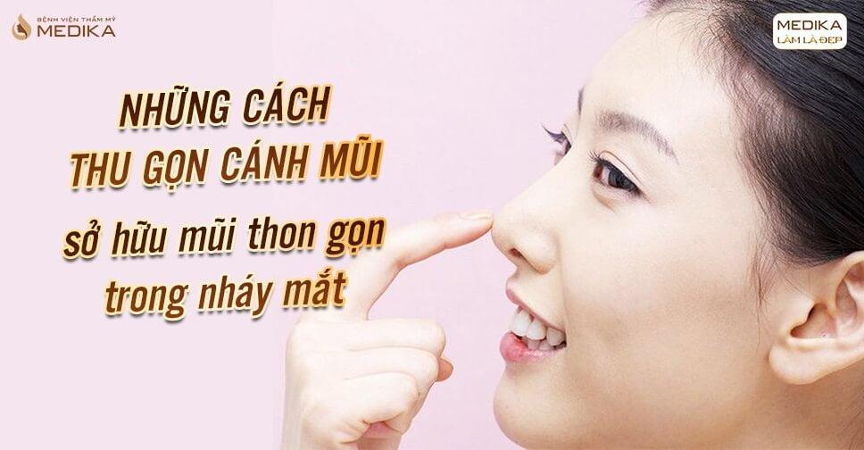 Những cách thu gọn cánh mũi sở hữu thon gọn trong nháy mắt - Nangmuicautrucdep.com