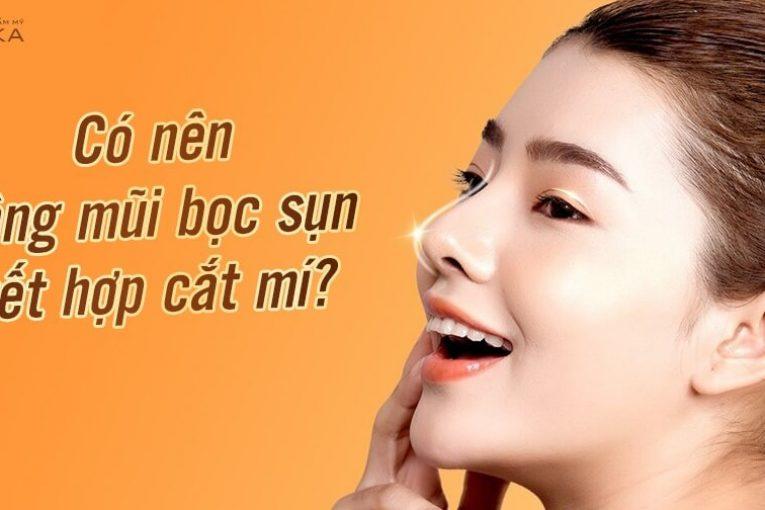 Có nên nâng mũi bọc sụn kết hợp cắt mí? - Ở Nangmuicautrucdep.com