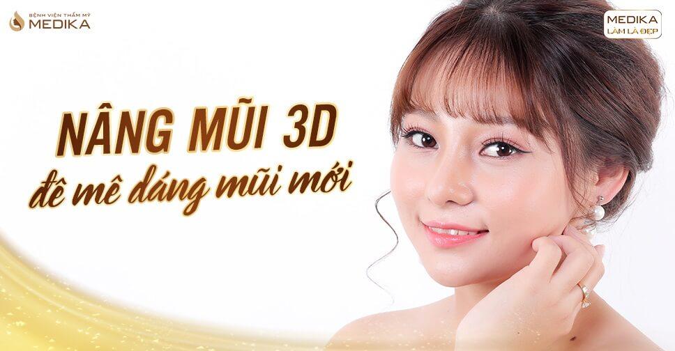 Nâng mũi 3D đê mê dáng mũi mới - Ở Nangmuicautrucdep.com