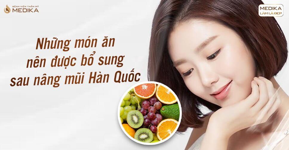 Những món ăn nên được bổ sung sau nâng mũi Hàn Quốc - Tại nangmuicautrucdep.com