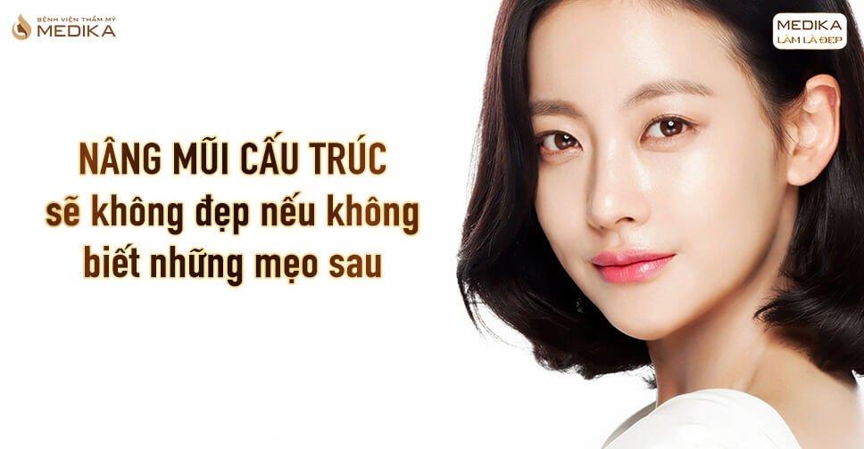 Nâng mũi cấu trúc sẽ không đẹp nếu không biết những mẹo sau tại Nangmuicautrucdep.com