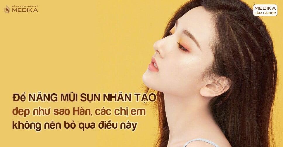 Nâng mũi sụn nhân tạo đẹp như sao Hàn không nên bỏ qua điều này tại Nangmuicautrucdep.com