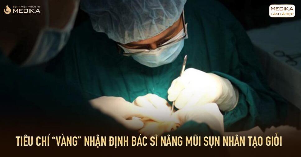 Tiêu chí VÀNG nhận định bác sĩ nâng mũi sụn nhân tạo giỏi tại Nangmuicautrucdep.com