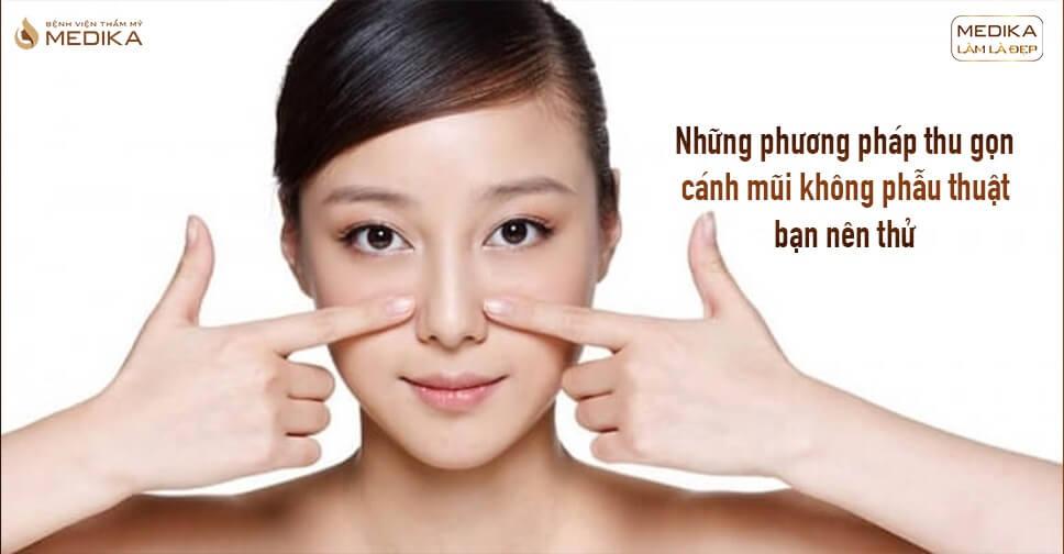 Những phương pháp thu gọn cánh mũi không phẫu thuật nên thử từ Nangmuicautrucdep.com