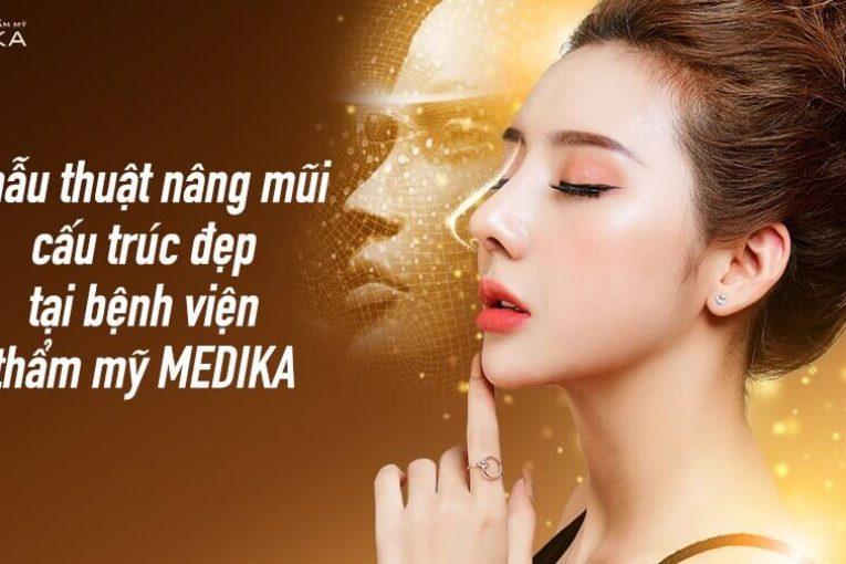 Phẫu thuật nâng mũi cấu trúc đẹp tại bệnh viện thẩm mỹ MEDIKA từ Nangmuicautrucdep.com