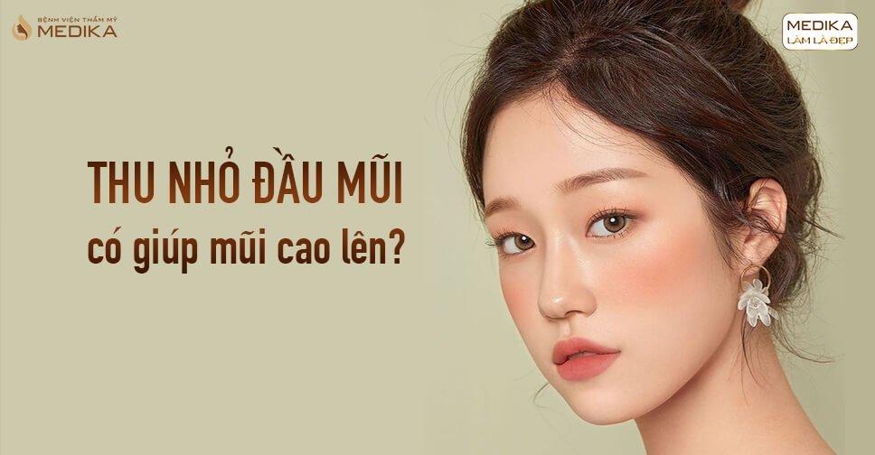 Thu nhỏ đầu mũi có giúp mũi cao lên từ Nangmuicautrucdep.com?